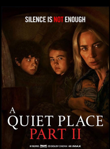 A Quiet Place Part II -Rated PG13